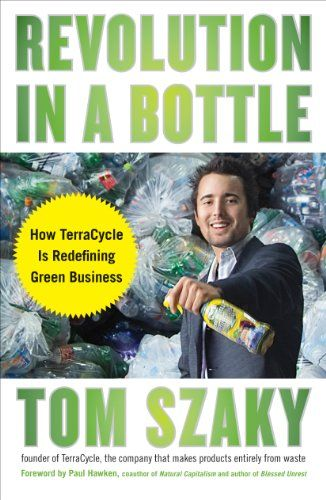 Tom Szaky: Revolution in a Bottle