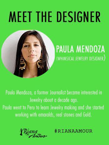 MEET PAULA MENDOZA, Whimsical Jewelry Designer. #RianaAmour