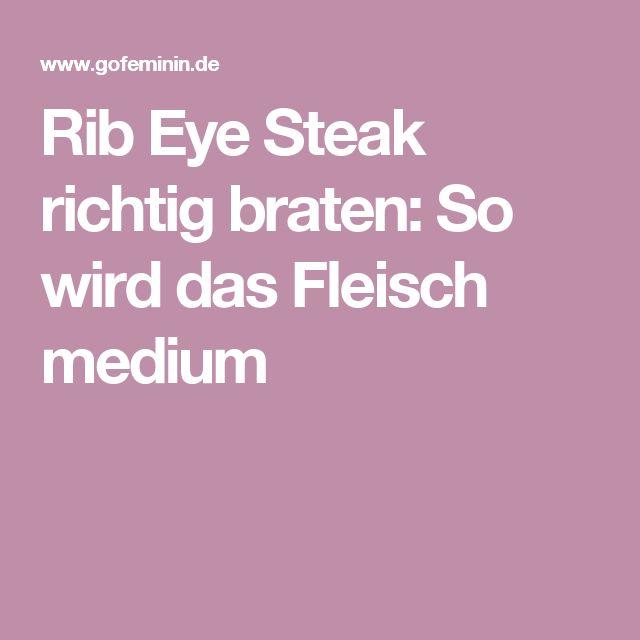 Rib Eye Steak richtig braten: So wird das Fleisch medium