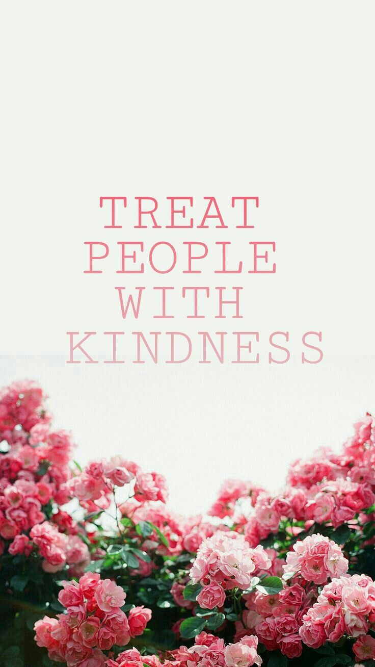 Treat People With Kindness Wallpaper by me 'F.B.C.'