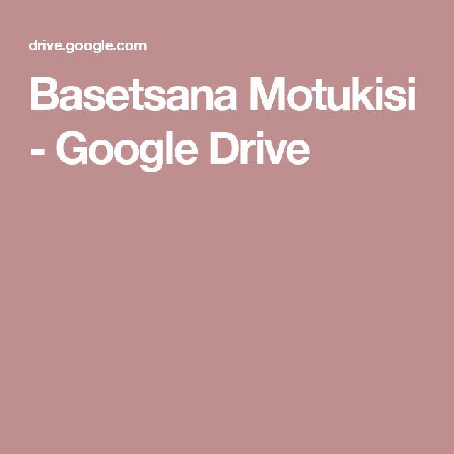 Basetsana Motukisi - Google Drive