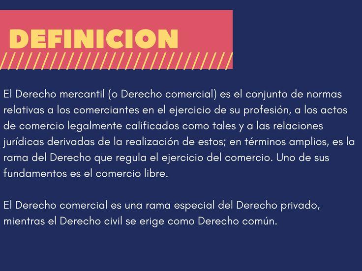 definicion El Derecho mercantil (o Derecho comercial) es el conjunt...
