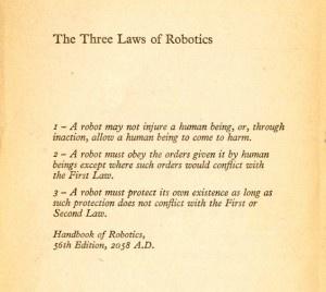 Isaac Asimov's Three Laws of Robotics