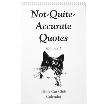 Not Quite Accurate Quotes Vol. 2 Cat Calendar - black gifts unique cool diy customize personalize