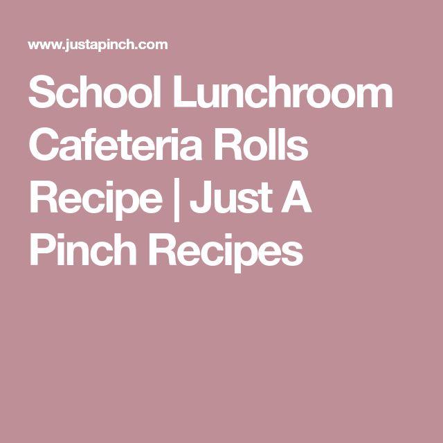 School Lunchroom Cafeteria Rolls Recipe | Just A Pinch Recipes