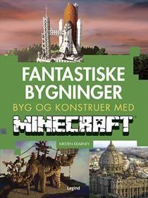 Fantastiske bygninger – byg og konstruer med Minecraft