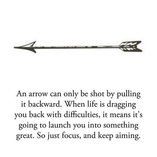 Beautiful Quote Tattoos - Tattooable Quotes Kind of would love to just get the arrow to remind me of this quote. Definitely want the industrial arrow even more now.