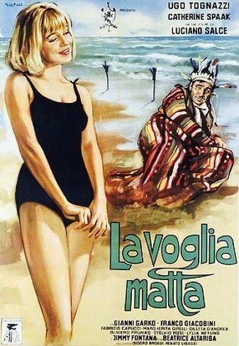 "Crazy Desire (1962) ""La voglia matta"" (original title) Stars: Ugo Tognazzi, Catherine Spaak, Béatrice Altariba ~ Director: Luciano Salce"