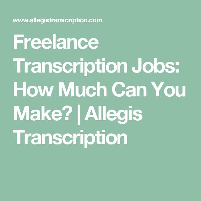 Freelance Transcription Jobs: How Much Can You Make?   Allegis Transcription