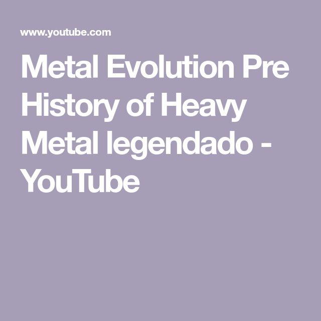 Metal Evolution Pre History of Heavy Metal legendado - YouTube