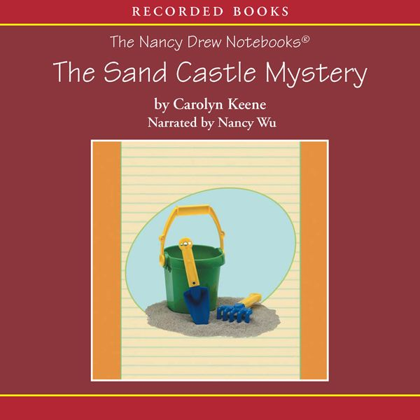 The Sand Castle Mystery: The Nancy Drew Notebooks , Hörbuch, Digital, ungekürzt, 76min