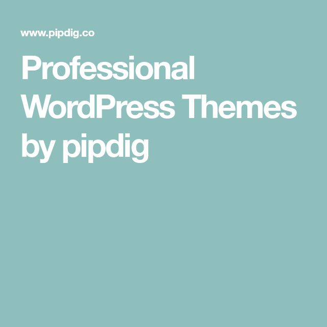 Professional WordPress Themes by pipdig