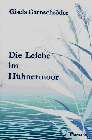 """""""Die Leiche Im Hühnermoor"""" ist der dritte Band der Serie um Hauptkommissar Tann und sein Team."""