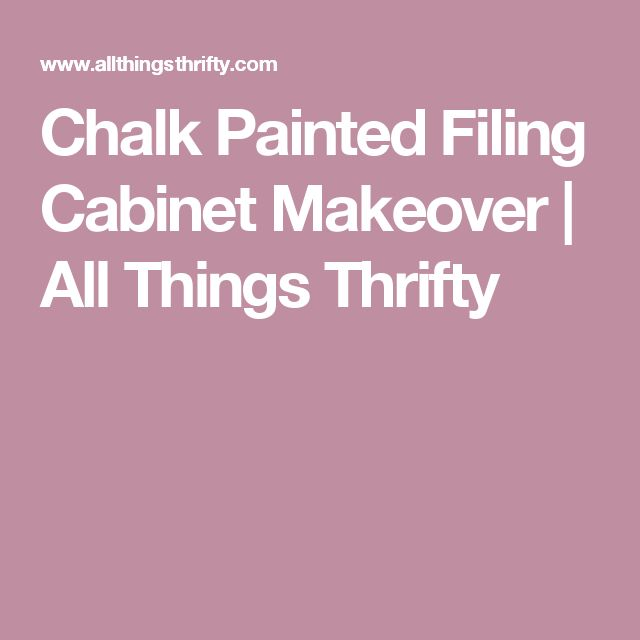 Chalk Painted Filing Cabinet Makeover | All Things Thrifty