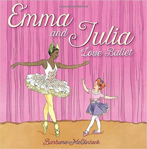 Emma and Julia Love Ballet: Barbara McClintock: 9780439894012: Amazon.com: Books
