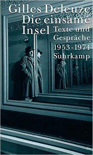Die einsame Insel: Texte und Gespräche 1953-1974: Amazon.de: David Lapoujade, Gilles Deleuze, Eva Moldenhauer: Bücher