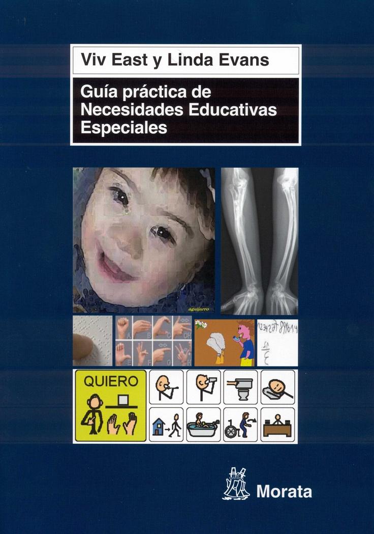 Guía práctica de necesidades educativas especiales / Viv East, Linda Evans