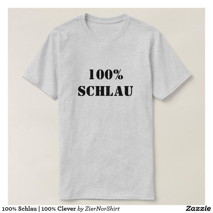 100% Schlau | 100% Clever T-Shirt