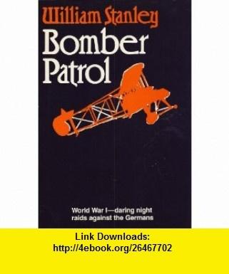 Bomber Patrol (9780802708854) William Stanley , ISBN-10: 0802708854  , ISBN-13: 978-0802708854 ,  , tutorials , pdf , ebook , torrent , downloads , rapidshare , filesonic , hotfile , megaupload , fileserve