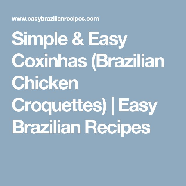 Simple & Easy Coxinhas (Brazilian Chicken Croquettes) | Easy Brazilian Recipes