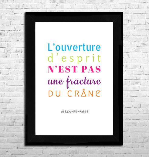 """Affiche A4 : """"L'ouverture d'esprit n'est pas une fracture du crâne"""" (couleur) : Affiches, illustrations, posters par mes-jolies-phrases"""