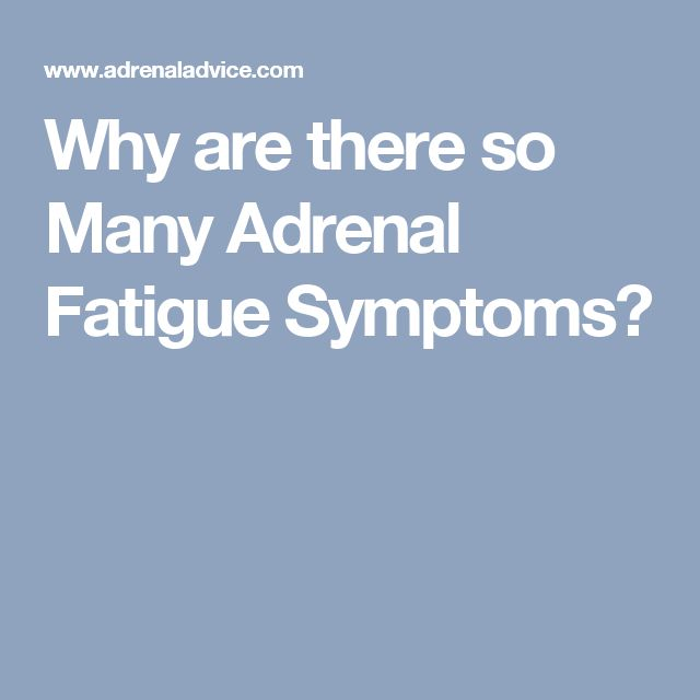 Why are there so Many Adrenal Fatigue Symptoms?