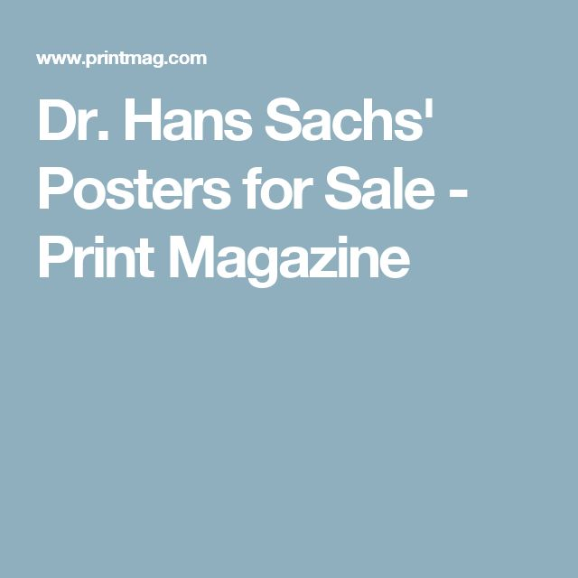 Dr. Hans Sachs' Posters for Sale - Print Magazine