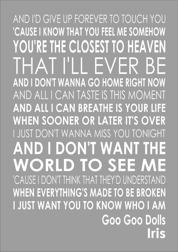 Goo Goo Dolls - Iris - Word Typography Words Song Lyric Lyrics Music Wall Art