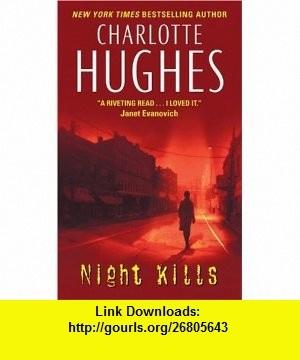 Night Kills (9780380792207) Charlotte Hughes , ISBN-10: 0380792206  , ISBN-13: 978-0380792207 ,  , tutorials , pdf , ebook , torrent , downloads , rapidshare , filesonic , hotfile , megaupload , fileserve
