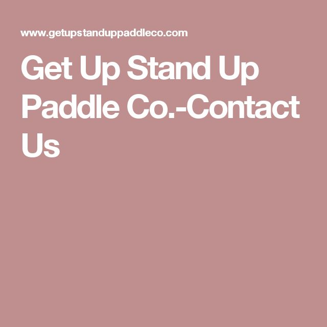 Get Up Stand Up Paddle Co.-Contact Us