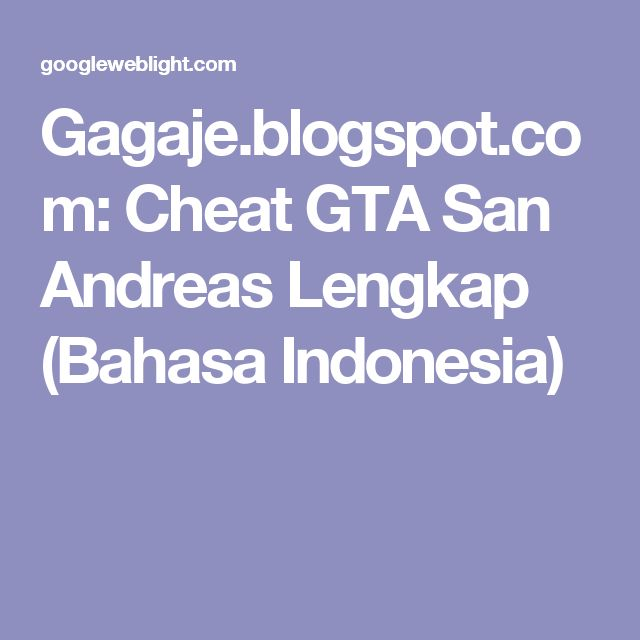 Gagaje.blogspot.com: Cheat GTA San Andreas Lengkap (Bahasa Indonesia)