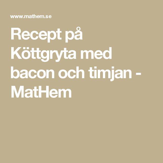 Recept på Köttgryta med bacon och timjan - MatHem