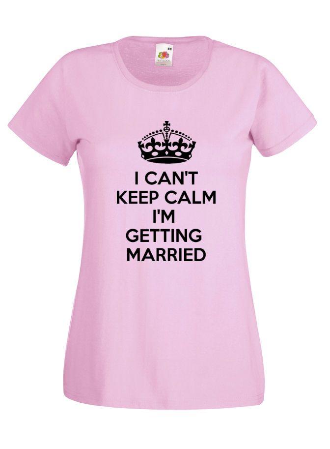 I Can't Keep Calm I'm Getting Married Womens Funny Tshirt #hentshirt #married #hennight #ladiestshirt slogan £11.99