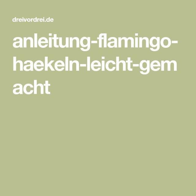 Anleitung Flamingo Haekeln Leicht Gemacht Häkeln Pinterest
