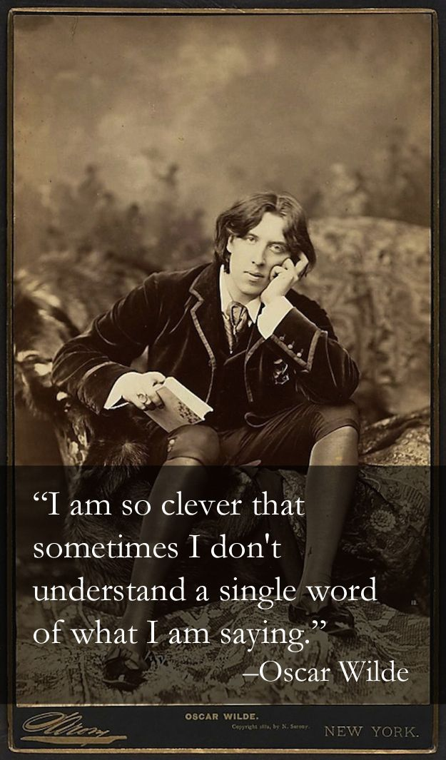 The 15 Wittiest Things Oscar Wilde Ever Said. I just adore this man.