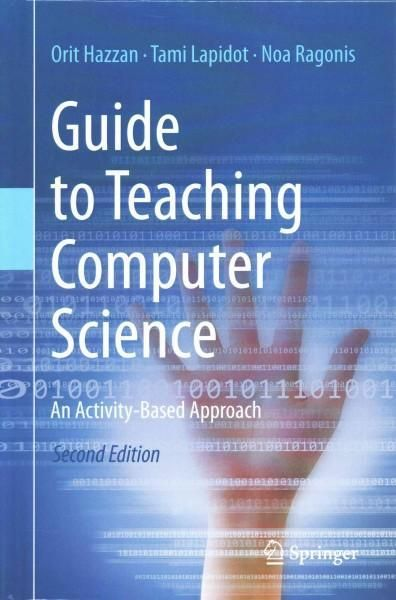 This textbook presents both a conceptual framework and detailed implementation guidelines for computer science (CS) teaching. Updated with the latest teaching approaches and trends, and expanded with