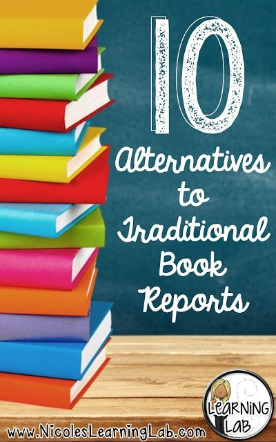 10 Alternatives to Traditional Book Reports - Reach those struggling and reluctant readers!