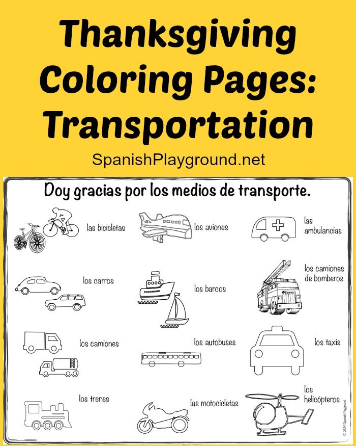 This coloring page is a part of a set of Thanksgiving coloring pages with Spanish vocabulary. Useful for teaching Spanish transportation words, also works as a Spanish speaking prompt. Accompanying Spanish video and printable picture cards with ideas for Spanish activities. #Spanish Thanksgiving coloring sheets #Thanksgiving Spanish  http://spanishplayground.net/thanksgiving-coloring-pages-transportation/