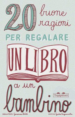 20 buone ragioni per regalare un libro a un bambino: 20 cartoline scritte da Giovanna Zoboli e illustrate da Giulia Sagramola / 20 good reason to give a book to a child, postcards written by Giovanna Zoboli and illustrated by Giulia Sagramola. Originally appeared on our blog here: http://topipittori.blogspot.it/2012/12/20-buone-ragioni-per-regalare-un-libro.html
