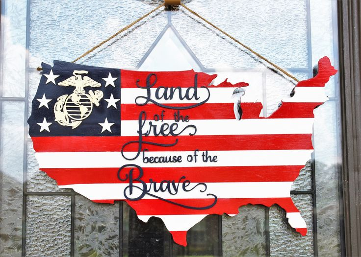 Land of The Free Because of The Brave USMC Door Hanger