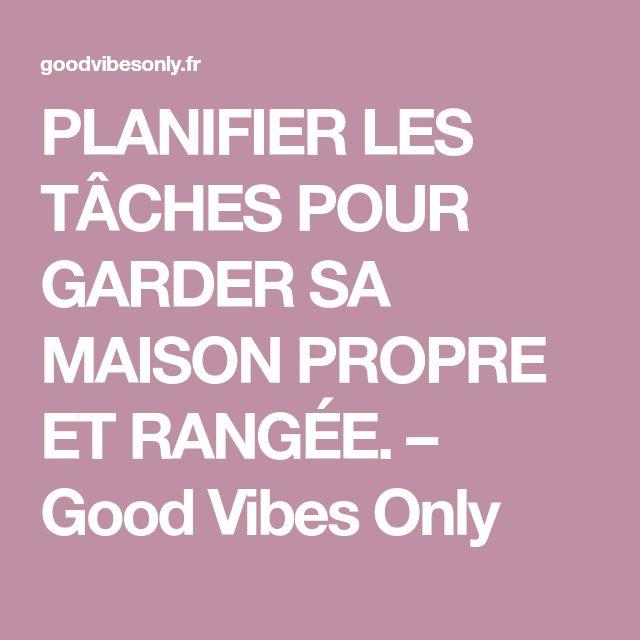 PLANIFIER LES TÂCHES POUR GARDER SA MAISON PROPRE ET RANGÉE. – Good Vibes Only
