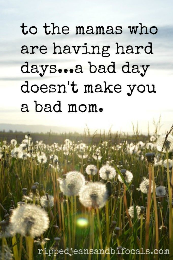 To all the mamas who are having hard days... - Ripped Jeans & Bifocals