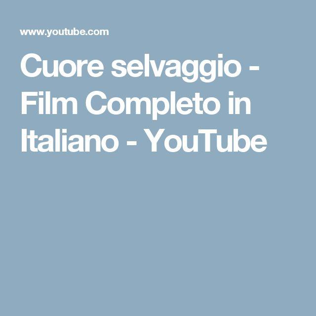 Cuore selvaggio - Film Completo in Italiano - YouTube