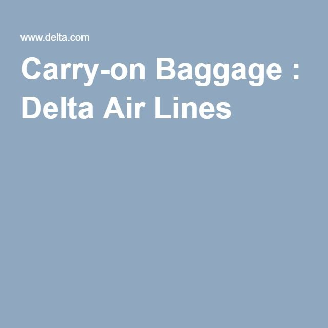 Carry-on Baggage : Delta Air Lines rules and regulations. # ...