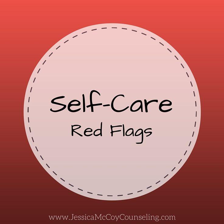 Self-Care Red Flags  Self care ideas, Self care activities, Self-care plan