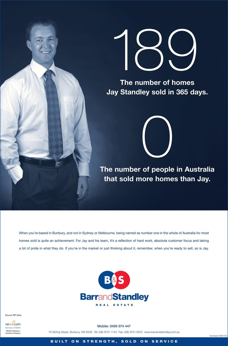 Lateral's full page ad for client, Jay Standley, Australia's Number 1 for homes sold in the past year!    Writer - Mark Lucas  Art Director - Steve Spicer    www.lateralaspect.com.au