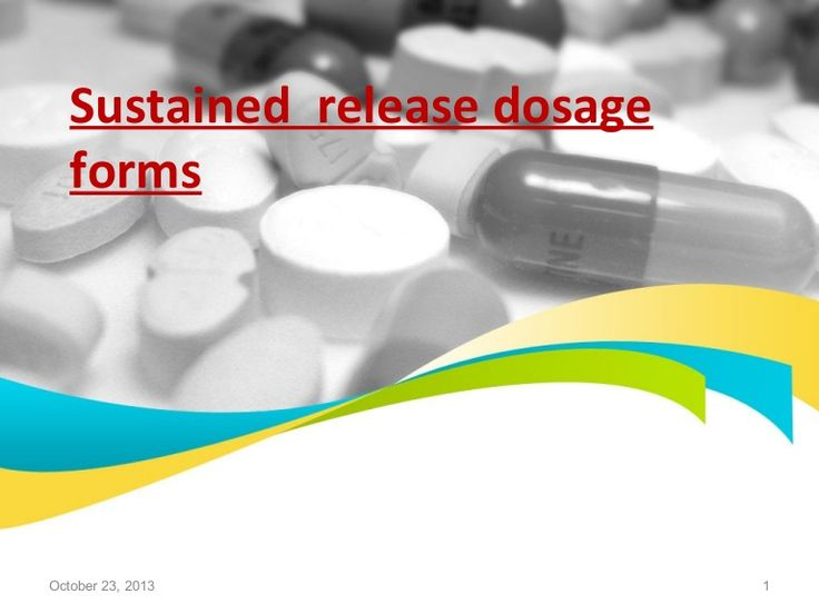 Sustained release dosage forms October 23, 2013 1