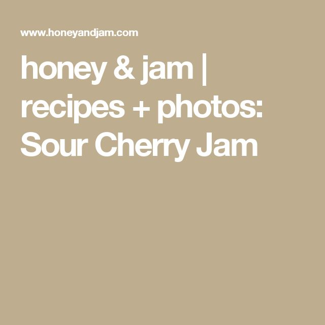 cherry jam sour cherry jam a perfect sour cherry jam sour cherry jam a ...