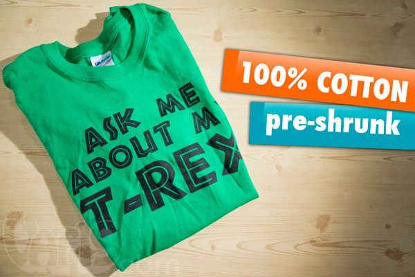 Ask Me About My T-Rex Dinosaur Shirt is made from 100% pre-shrunk cotton.