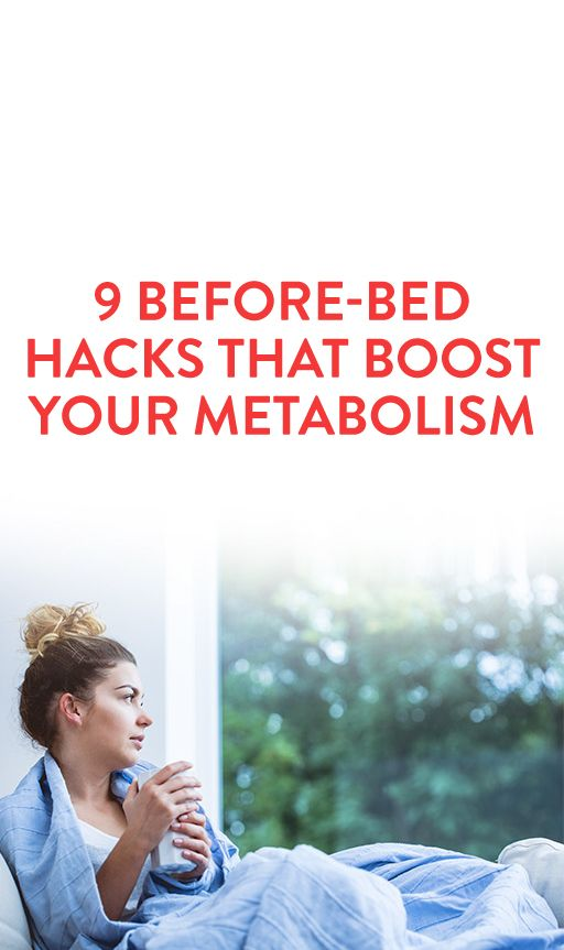 9 Before-Bed Hacks That Boost Your Metabolism